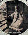 Goto Zuigan (1879 - 1965) - Chief abbot of Myoshin-ji branch and then later the Daitoku-ji branch.